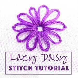 Lazy Daisy Embroidery Stitch Tutorial