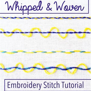 Whipped and Woven Embroidery Stitches Tutorial