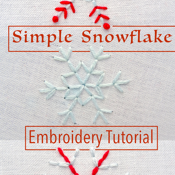 Simple Snowflake Embroidery Pattern Tutorial Wandering Threads Embroidery