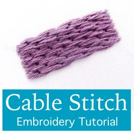 Cable Stitch Embroidery Tutorial