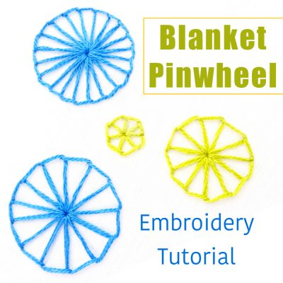Blanket Pinwheel Embroidery Tutorial