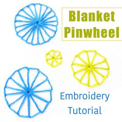 Blanket Pinwheel Embroidery Tutorial